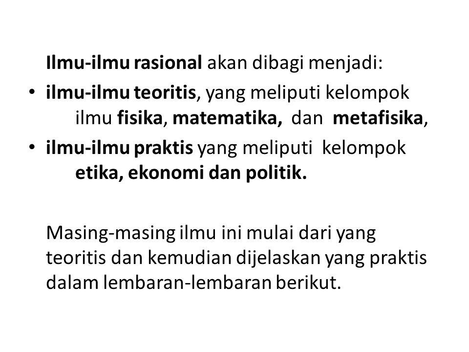 Ilmu-ilmu rasional akan dibagi menjadi: