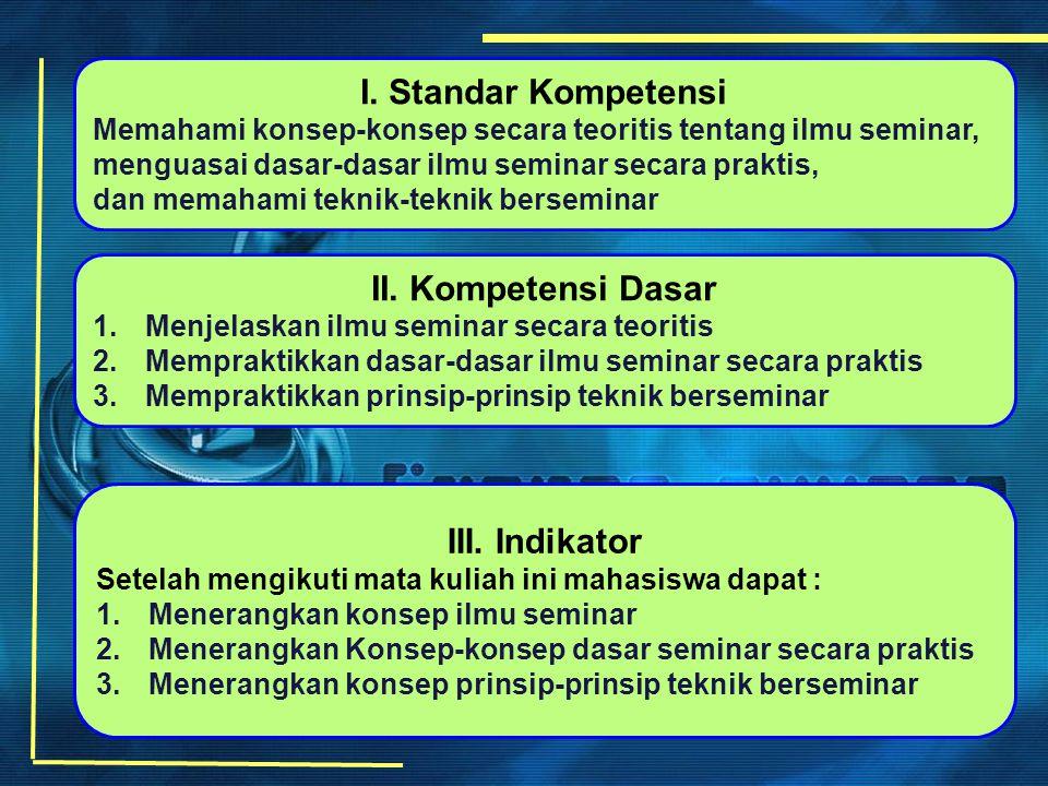 I. Standar Kompetensi II. Kompetensi Dasar III. Indikator