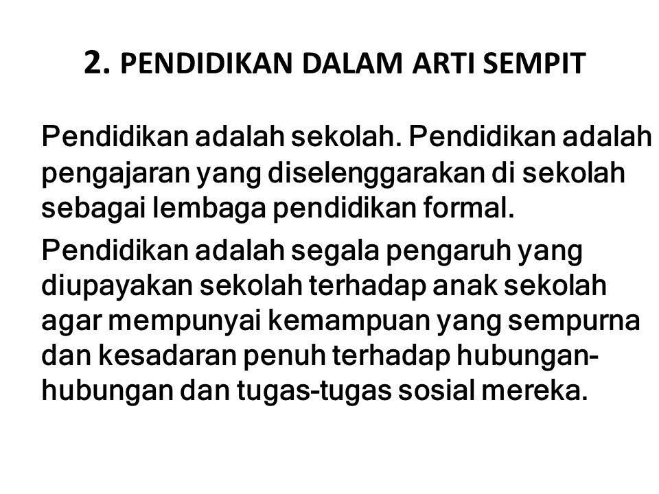 2. PENDIDIKAN DALAM ARTI SEMPIT