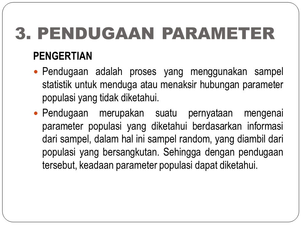 3. PENDUGAAN PARAMETER PENGERTIAN
