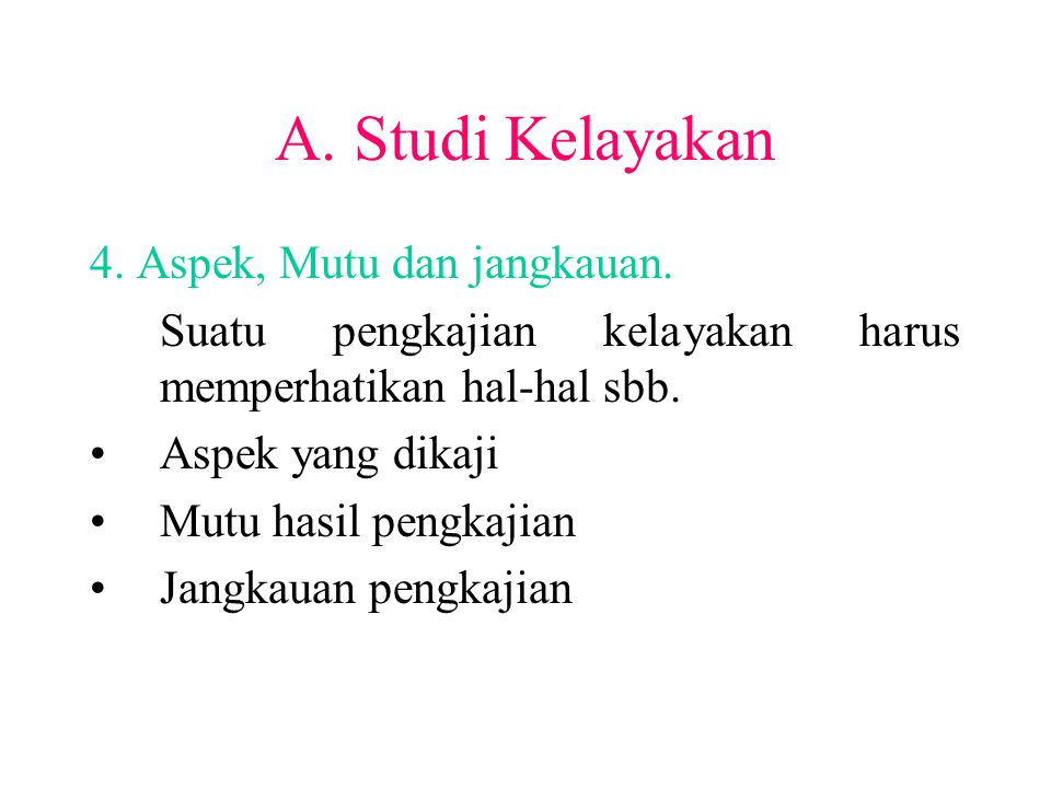 A. Studi Kelayakan 4. Aspek, Mutu dan jangkauan.