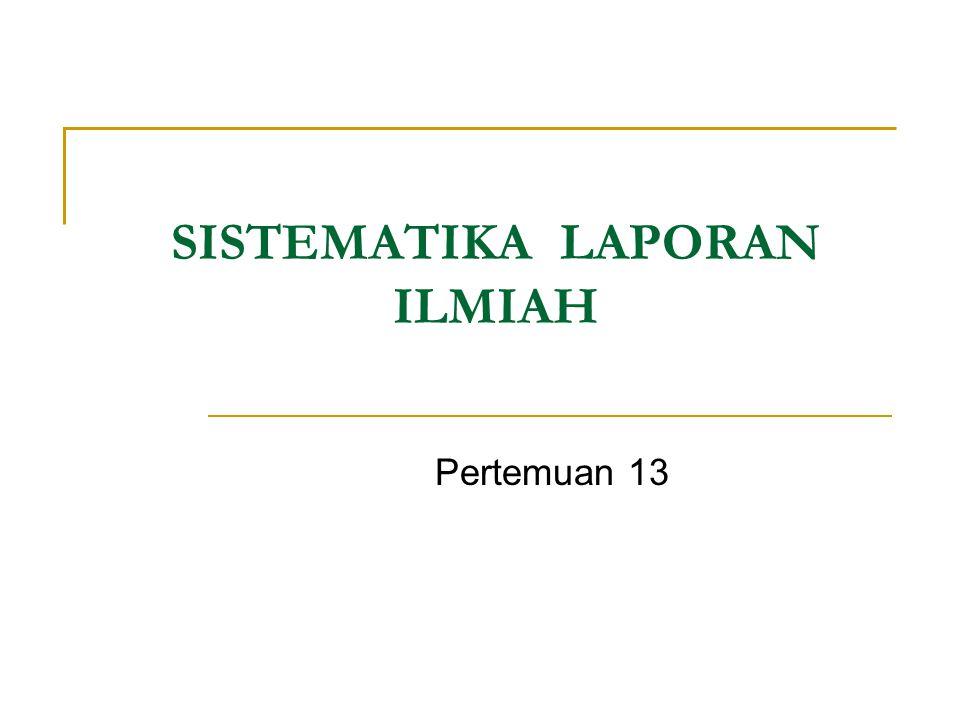 SISTEMATIKA LAPORAN ILMIAH