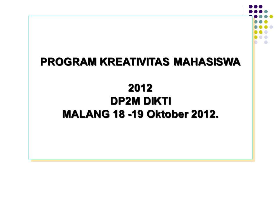 DP2M DITJEN DIKTI PROGRAM KREATIVITAS MAHASISWA 2012 DP2M DIKTI
