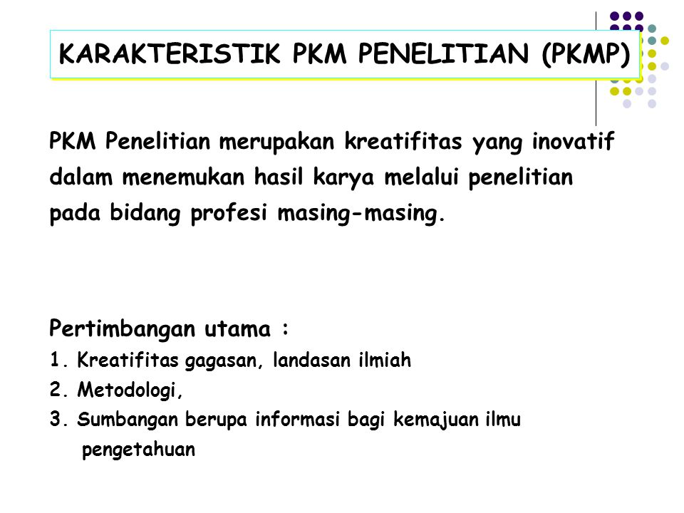 KARAKTERISTIK PKM PENELITIAN (PKMP)