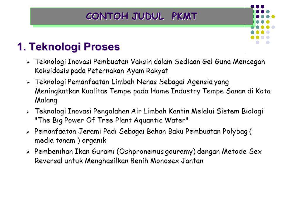 1. Teknologi Proses CONTOH JUDUL PKMT