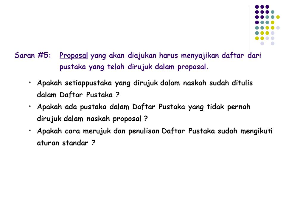 Saran #5: Proposal yang akan diajukan harus menyajikan daftar dari