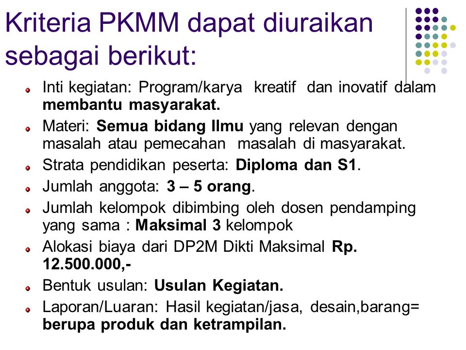 Kriteria PKMM dapat diuraikan sebagai berikut: