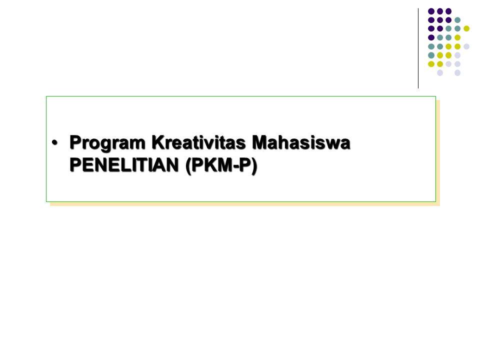 Program Kreativitas Mahasiswa PENELITIAN (PKM-P)