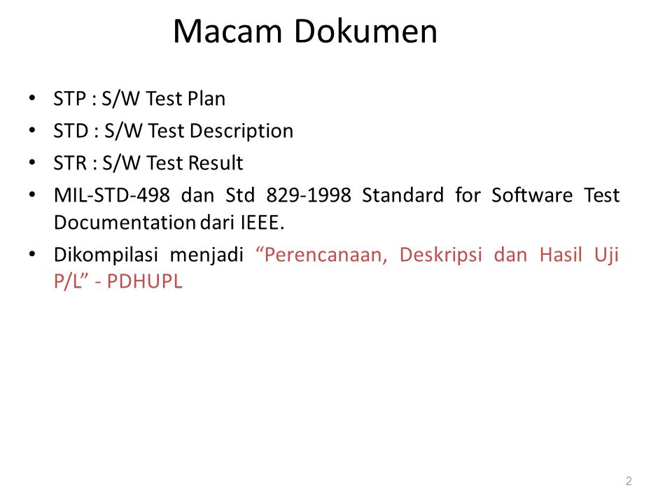 Macam Dokumen STP : S/W Test Plan STD : S/W Test Description