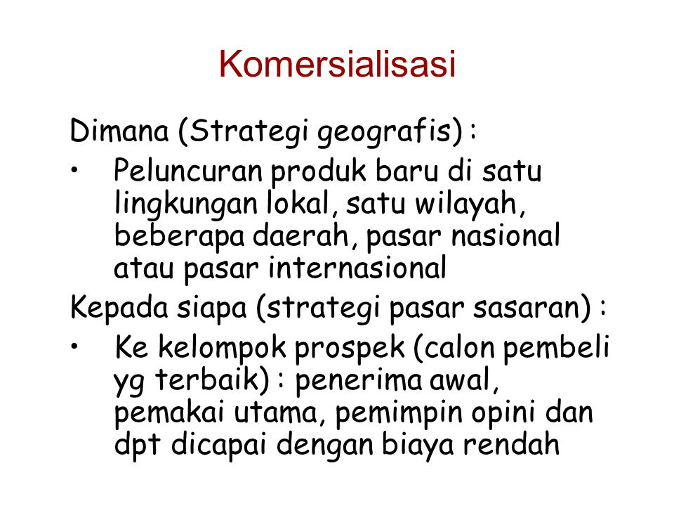 Komersialisasi Dimana (Strategi geografis) :