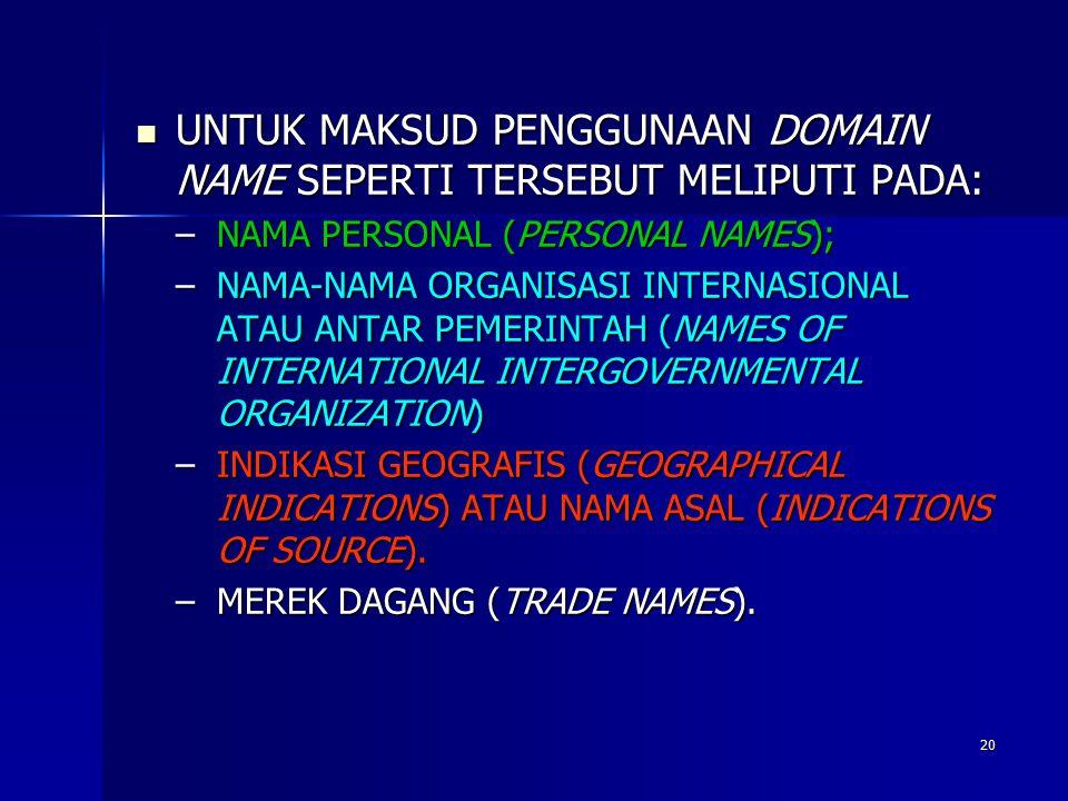 UNTUK MAKSUD PENGGUNAAN DOMAIN NAME SEPERTI TERSEBUT MELIPUTI PADA: