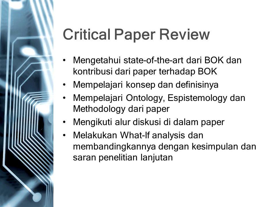 Critical Paper Review Mengetahui state-of-the-art dari BOK dan kontribusi dari paper terhadap BOK. Mempelajari konsep dan definisinya.