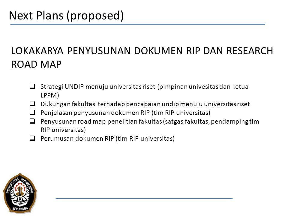 Next Plans (proposed) LOKAKARYA PENYUSUNAN DOKUMEN RIP DAN RESEARCH ROAD MAP.
