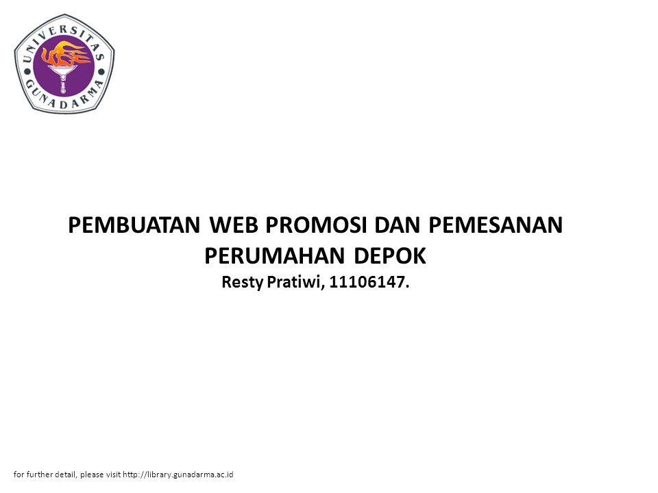 PEMBUATAN WEB PROMOSI DAN PEMESANAN PERUMAHAN DEPOK Resty Pratiwi, 11106147.