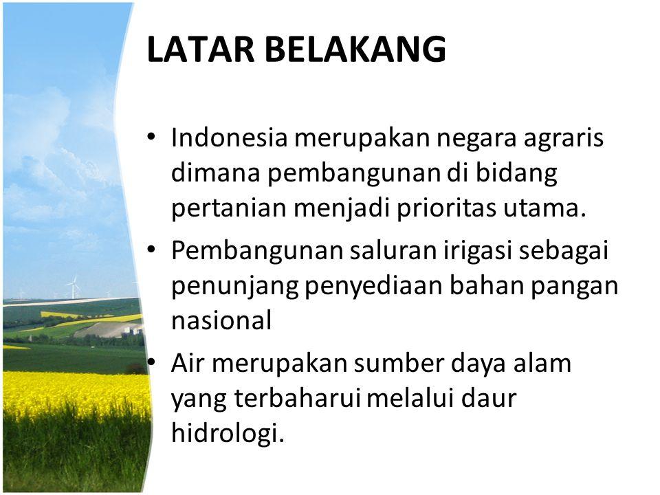 LATAR BELAKANG Indonesia merupakan negara agraris dimana pembangunan di bidang pertanian menjadi prioritas utama.
