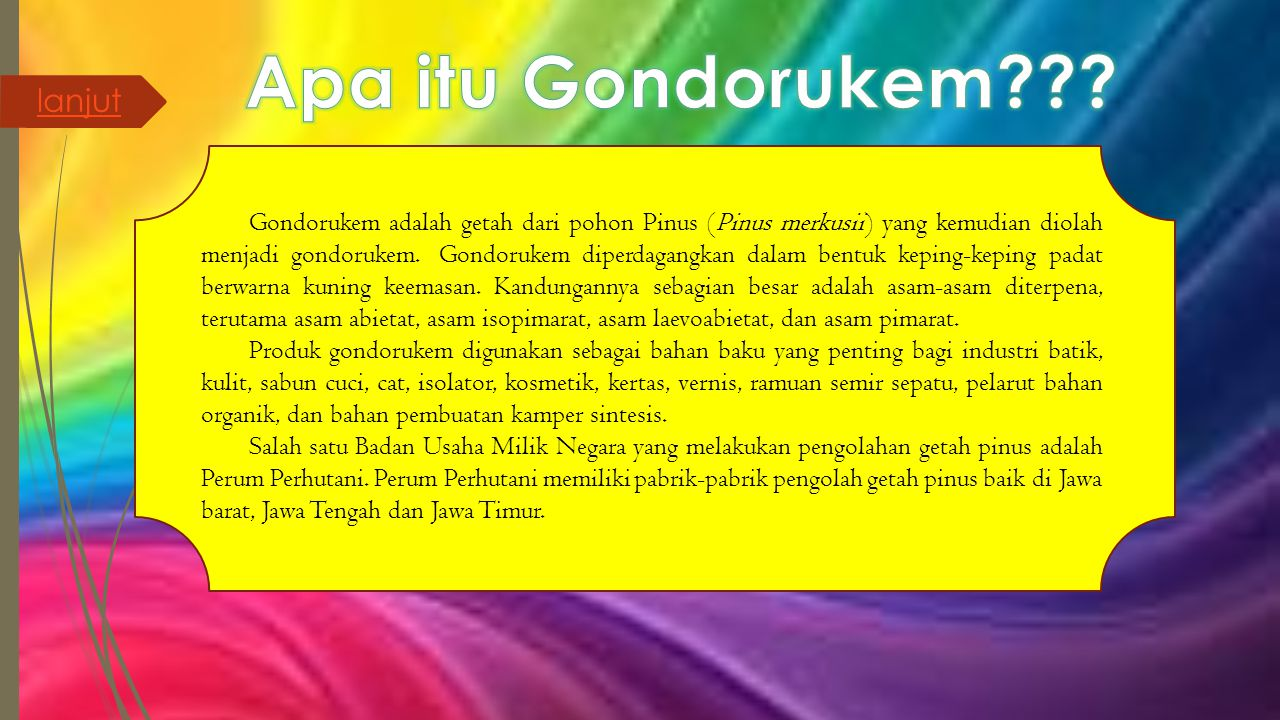 Apa itu Gondorukem lanjut