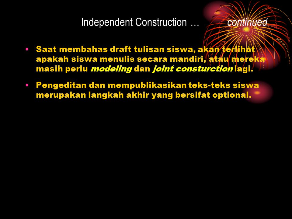 Independent Construction … continued