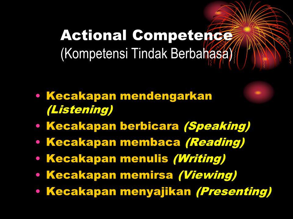 Actional Competence (Kompetensi Tindak Berbahasa)