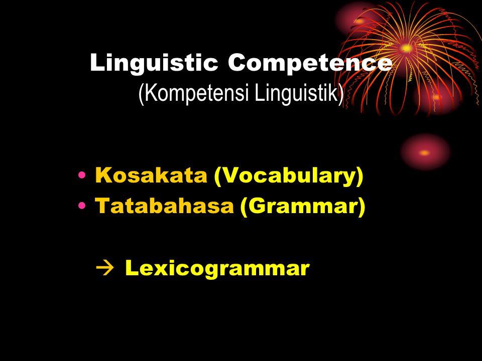 Linguistic Competence (Kompetensi Linguistik)
