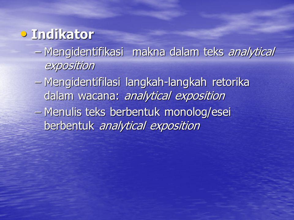 Indikator Mengidentifikasi makna dalam teks analytical exposition