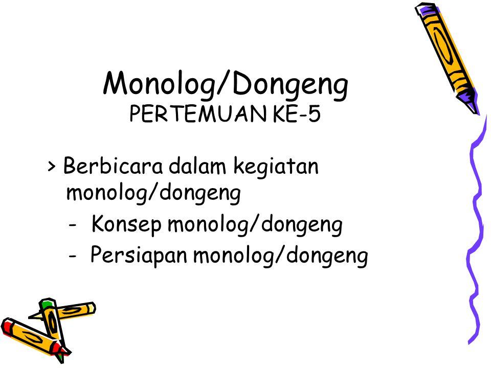 Monolog/Dongeng PERTEMUAN KE-5