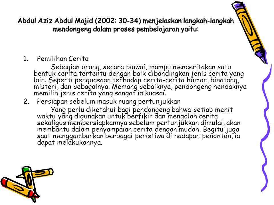Abdul Aziz Abdul Majid (2002: 30-34) menjelaskan langkah-langkah mendongeng dalam proses pembelajaran yaitu: