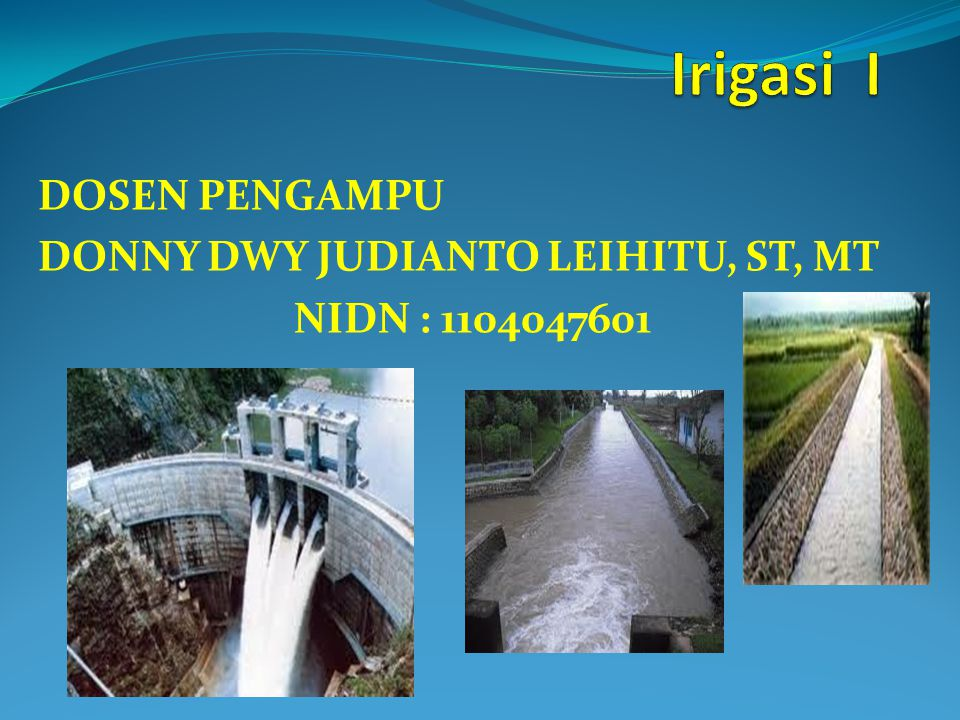 DOSEN PENGAMPU DONNY DWY JUDIANTO LEIHITU, ST, MT NIDN : 1104047601