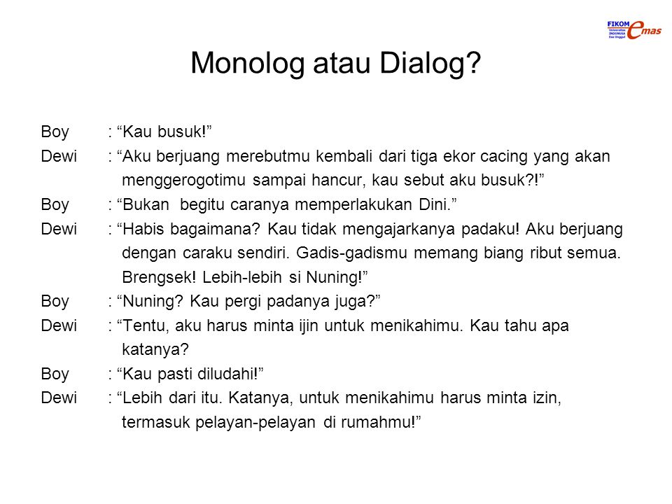 Monolog atau Dialog Boy : Kau busuk!