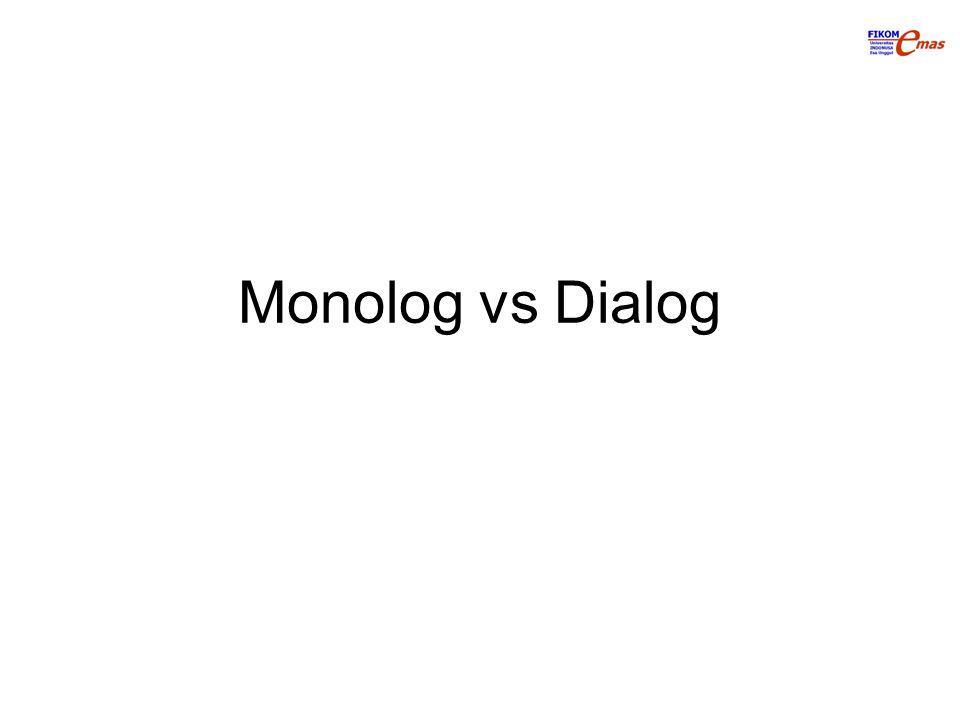 Monolog vs Dialog