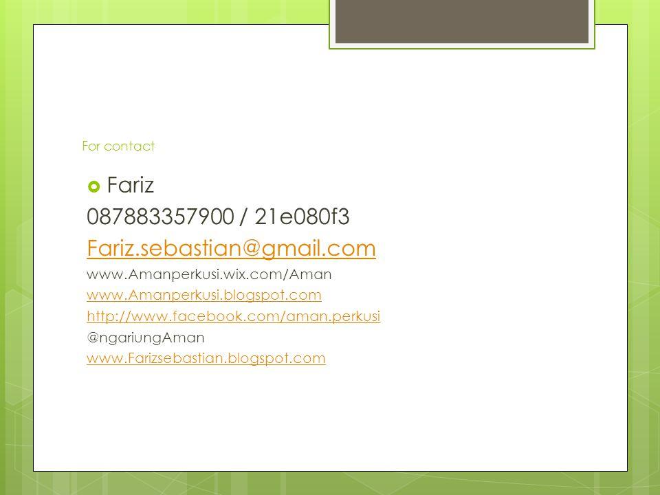Fariz 087883357900 / 21e080f3 Fariz.sebastian@gmail.com