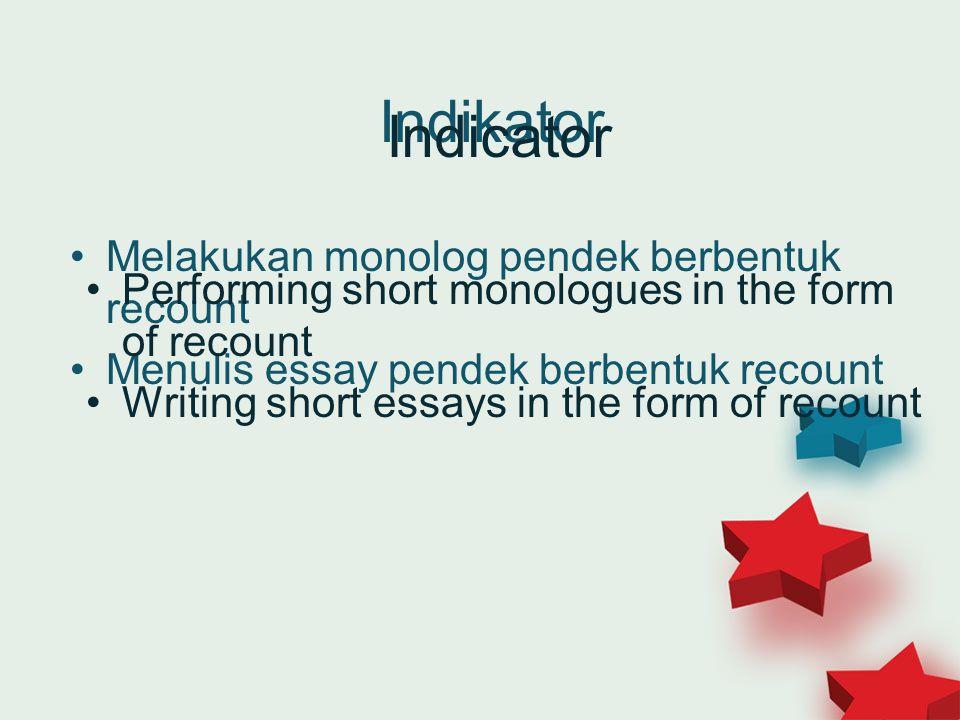 Indikator Indicator Melakukan monolog pendek berbentuk recount