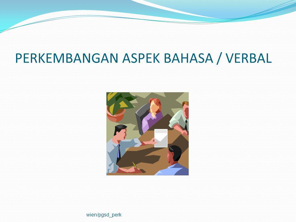 PERKEMBANGAN ASPEK BAHASA / VERBAL