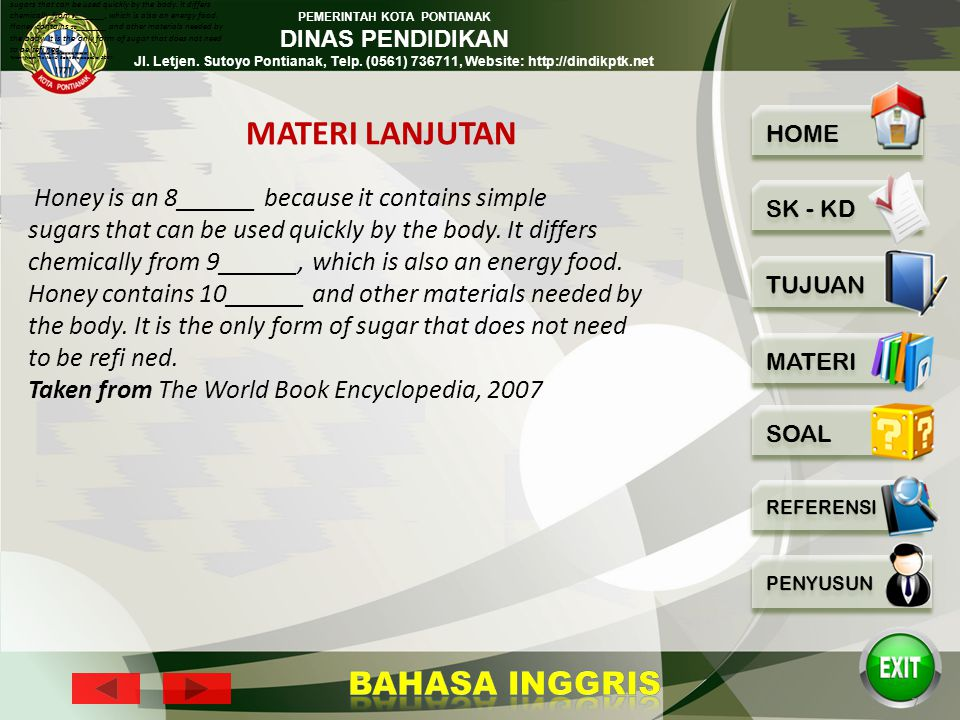 MATERI LANJUTAN Honey is an 8______ because it contains simple
