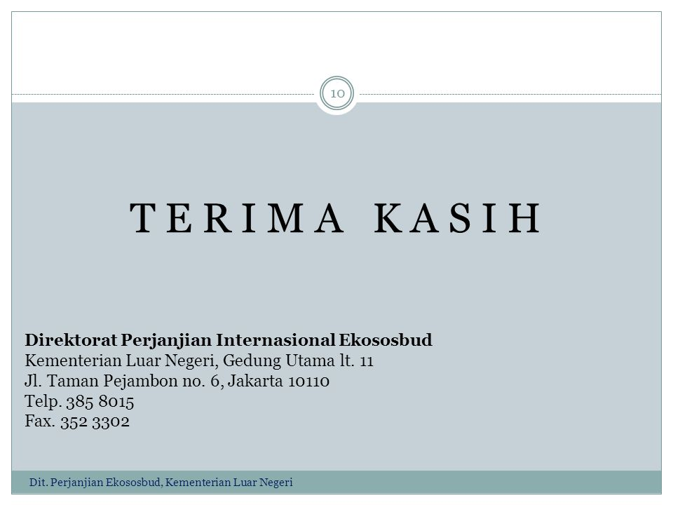 T E R I M A K A S I H Direktorat Perjanjian Internasional Ekososbud