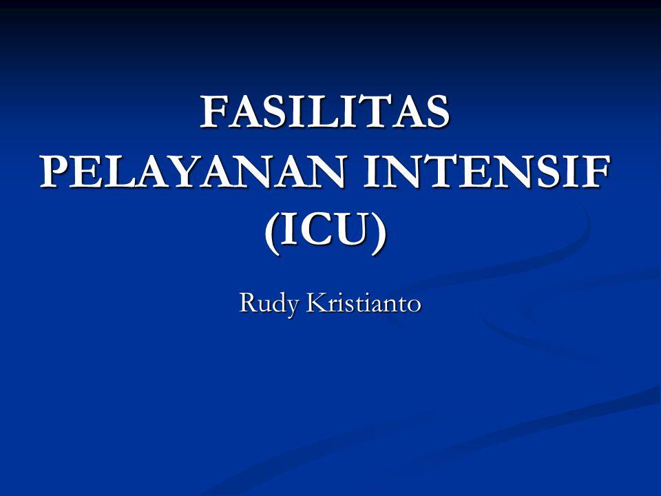 FASILITAS PELAYANAN INTENSIF (ICU)