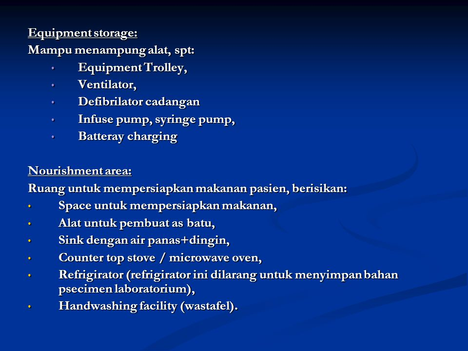 Equipment storage: Mampu menampung alat, spt: Equipment Trolley, Ventilator, Defibrilator cadangan.