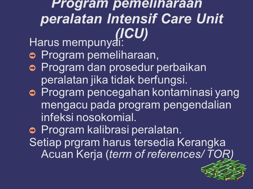 Program pemeliharaan peralatan Intensif Care Unit (ICU)‏