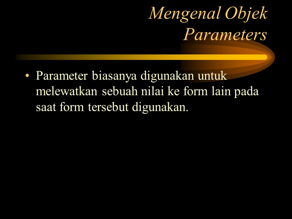 Mengenal Objek Parameters
