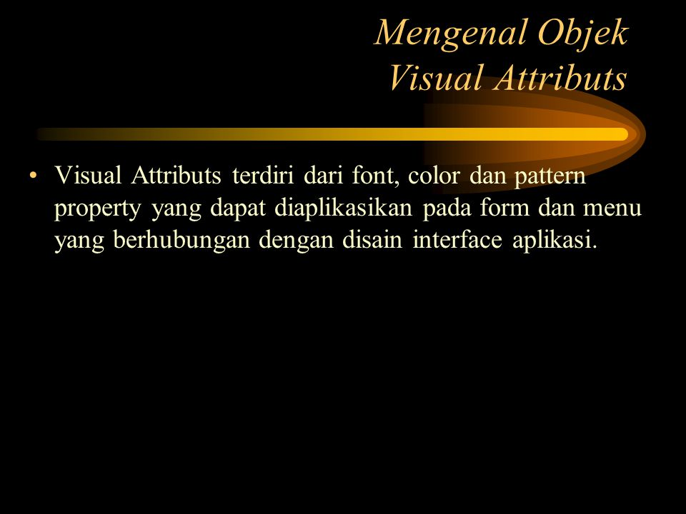 Mengenal Objek Visual Attributs