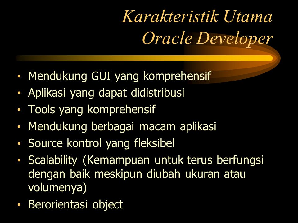Karakteristik Utama Oracle Developer