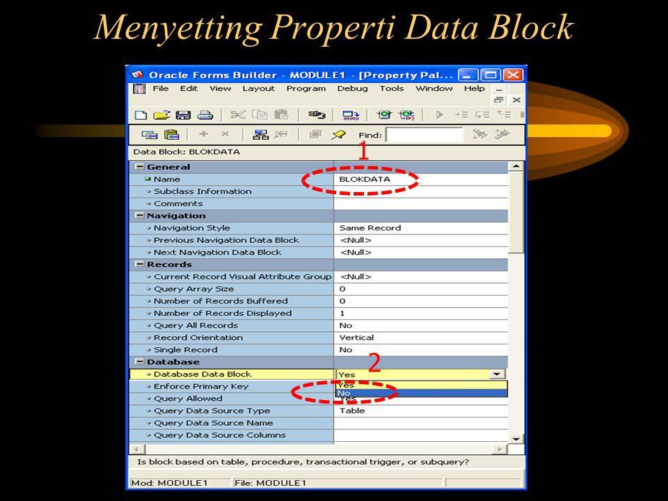 Menyetting Properti Data Block