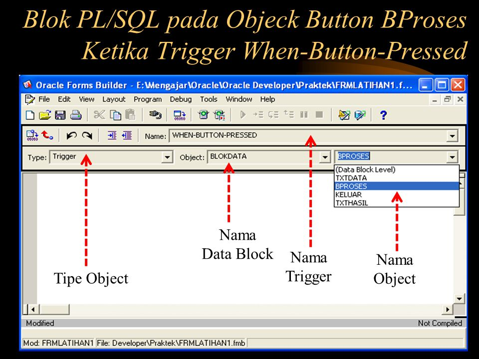 Blok PL/SQL pada Objeck Button BProses Ketika Trigger When-Button-Pressed