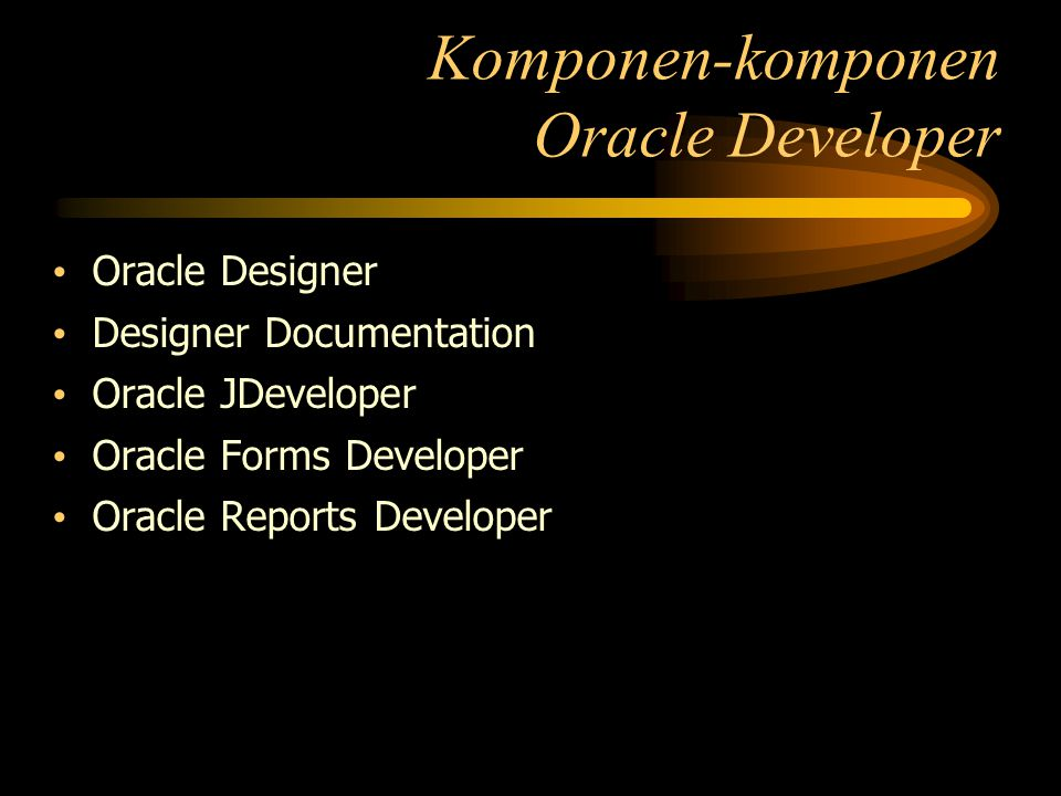 Komponen-komponen Oracle Developer