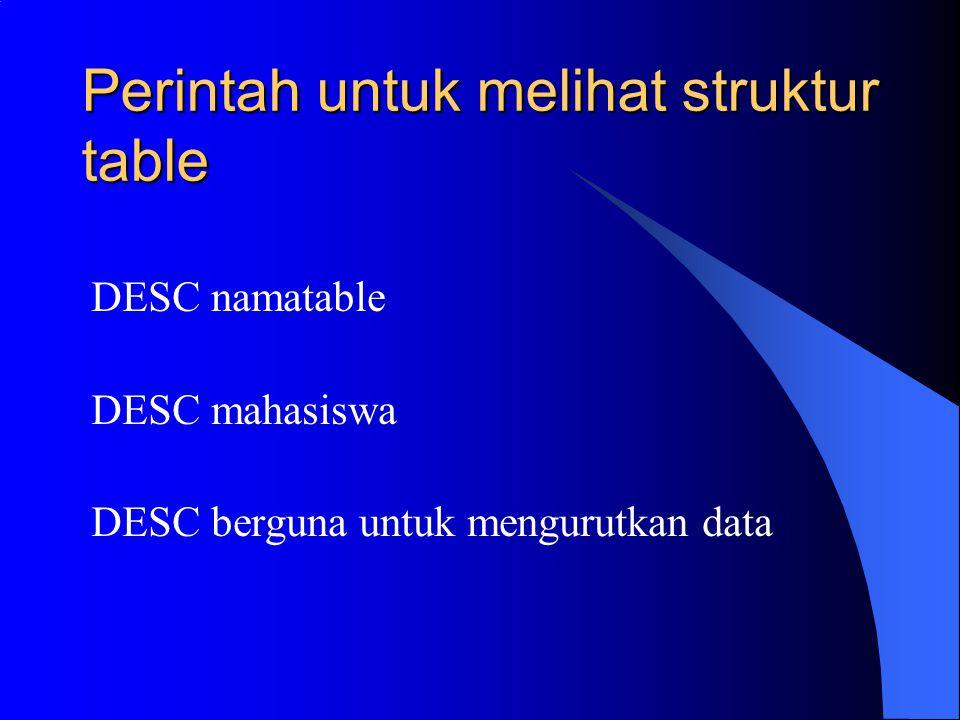 Perintah untuk melihat struktur table