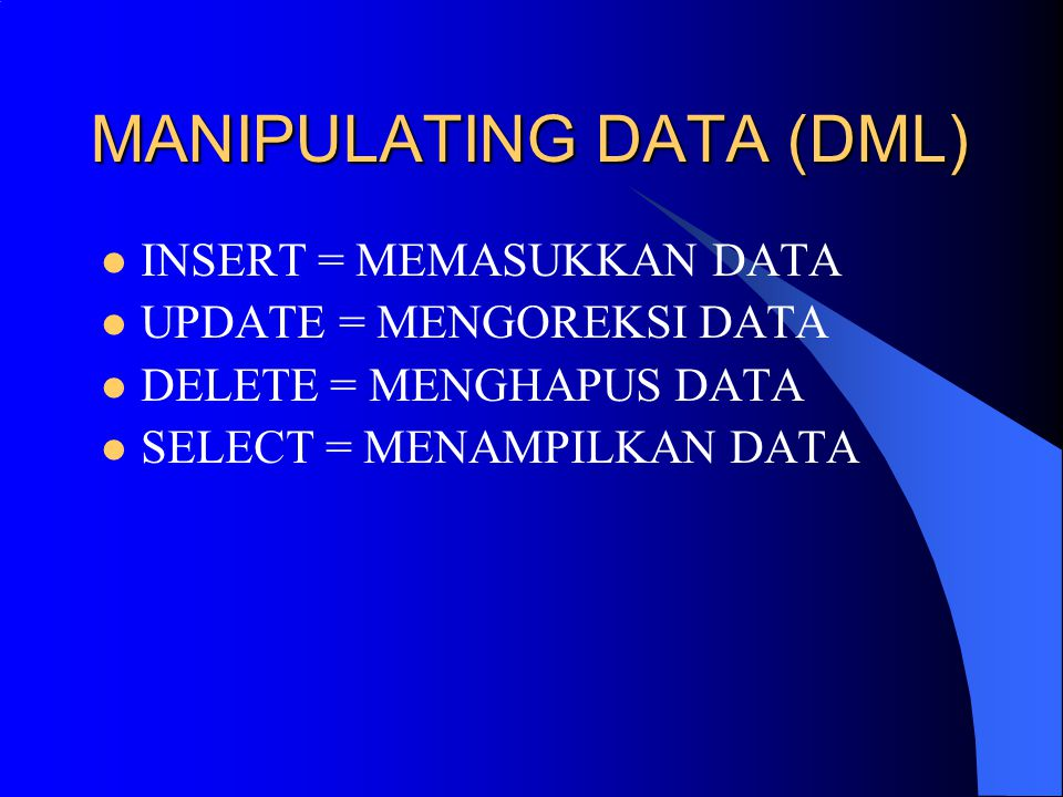 MANIPULATING DATA (DML)