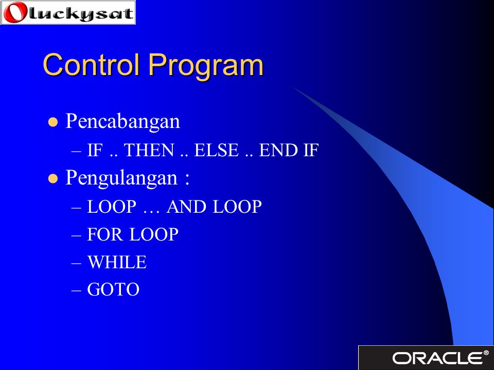 Control Program Pencabangan Pengulangan : IF .. THEN .. ELSE .. END IF