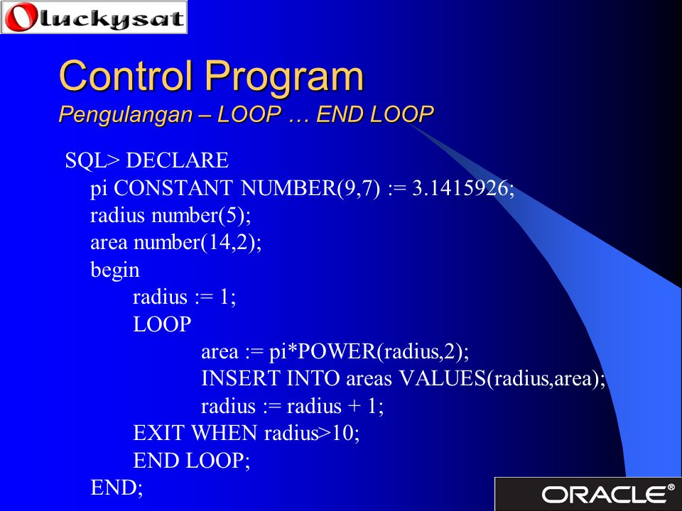 Control Program Pengulangan – LOOP … END LOOP