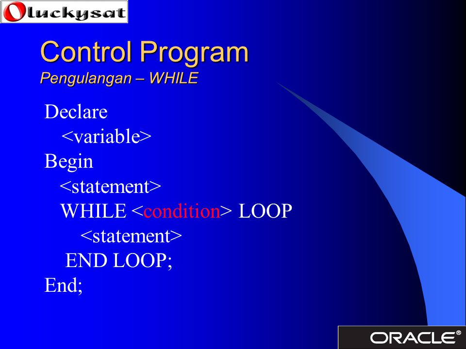 Control Program Pengulangan – WHILE