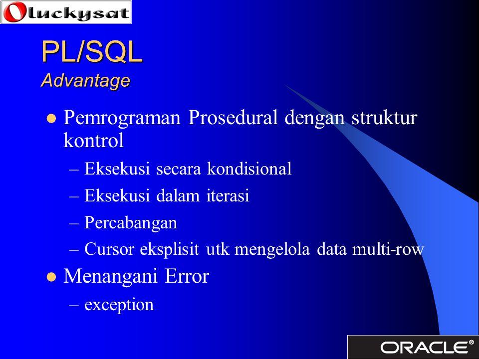 PL/SQL Advantage Pemrograman Prosedural dengan struktur kontrol