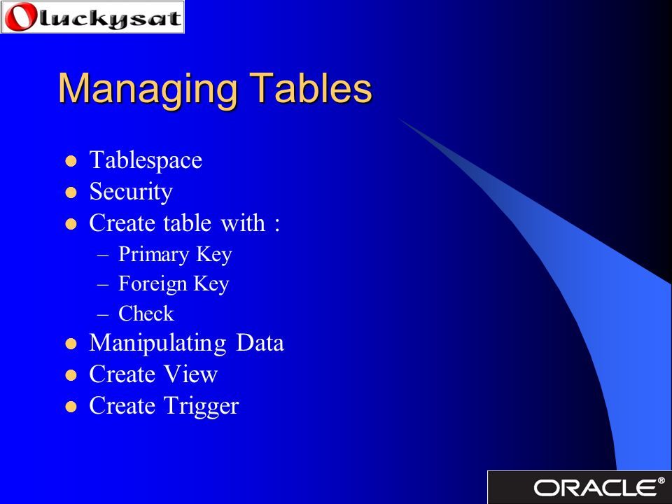 Managing Tables Tablespace Security Create table with :
